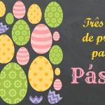 DIY: Três ideias de presente para a Páscoa